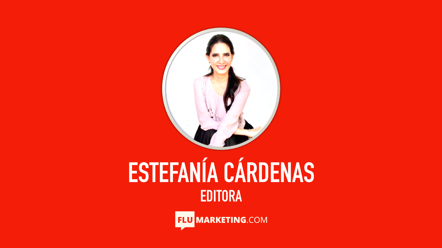 Estefania Cardenas, Editora, Flumarketing, Marketing del amor