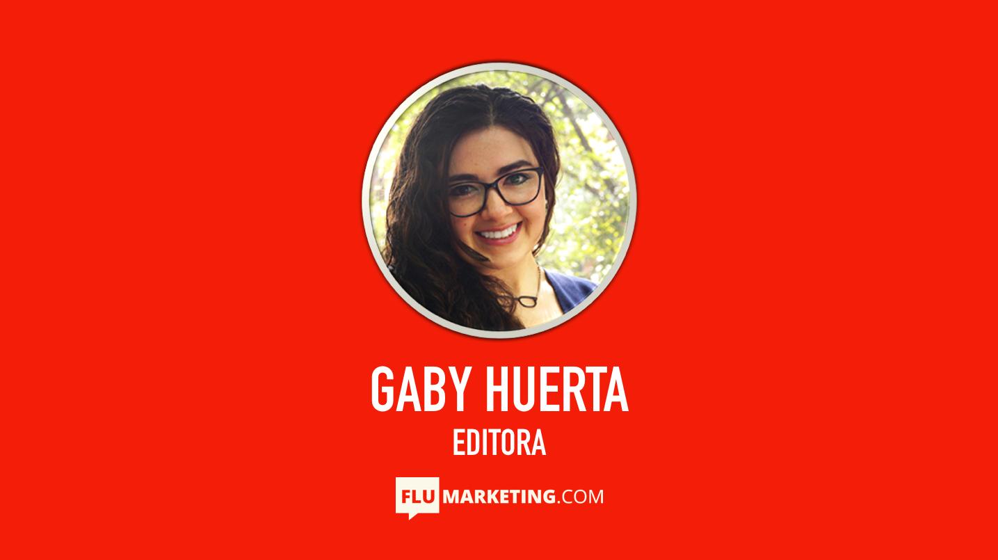 Gaby Huerta, Editora, Flumarketing, Agencias, Marketing, Publicidad, Metricas