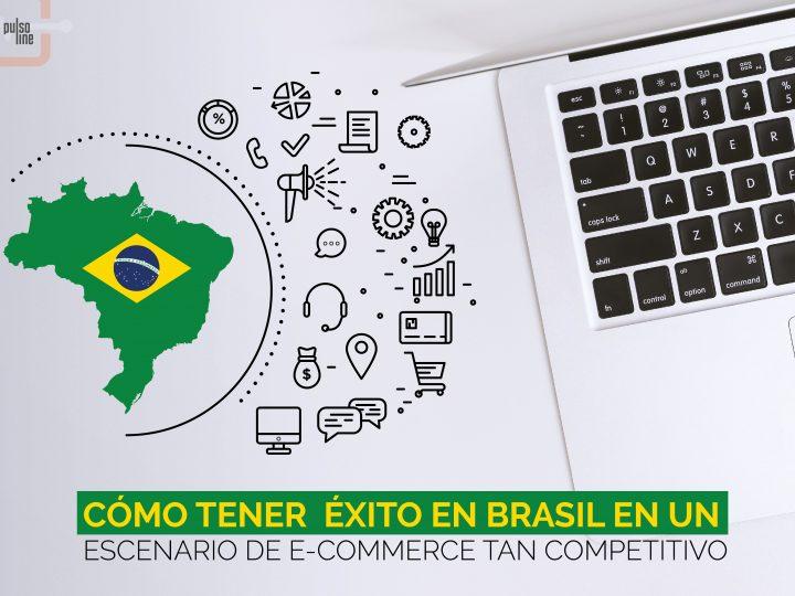 ¿Cómo tener éxito en Brasil en un escenario de ECommerce tan competitivo?